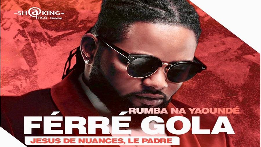 Concert : Ferre Gola débarque Cameroun en août prochain