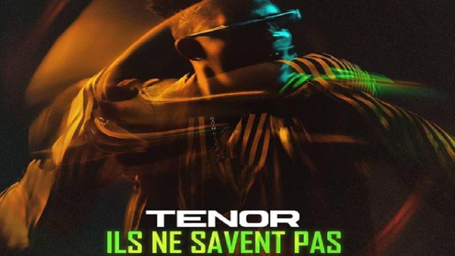 Voici le nouveau son de Tenor – «ils ne savent pas»